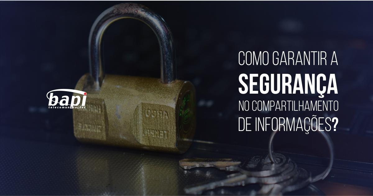 Como garantir segurança no compartilhamento de informações?
