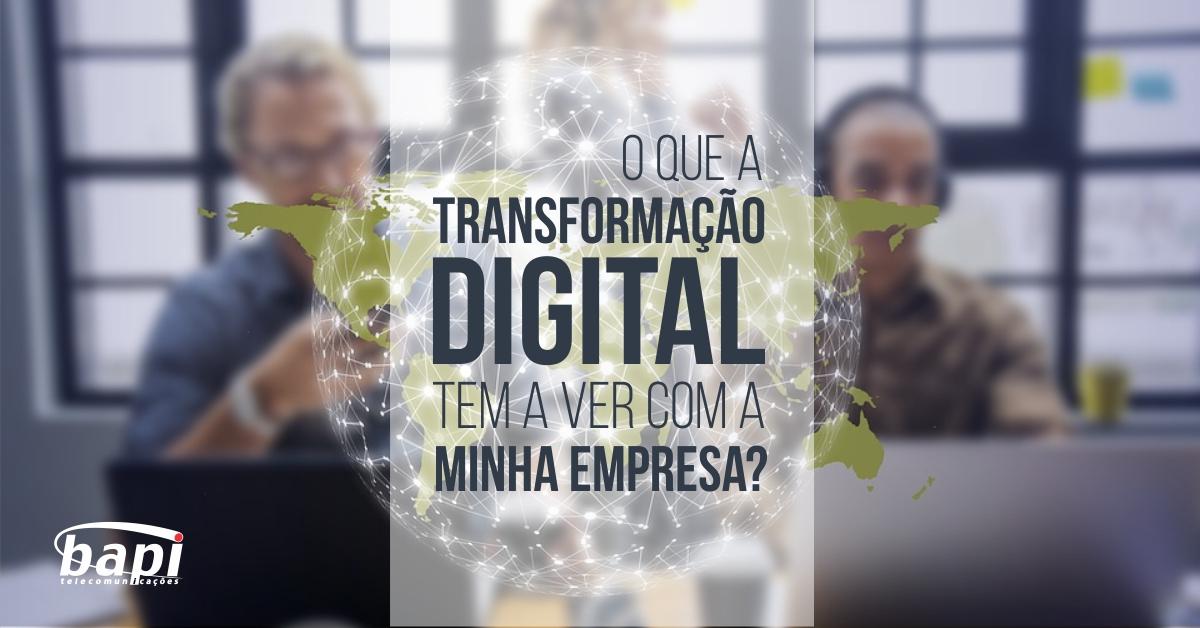 O que a Transformação Digital tem a ver com a minha empresa?